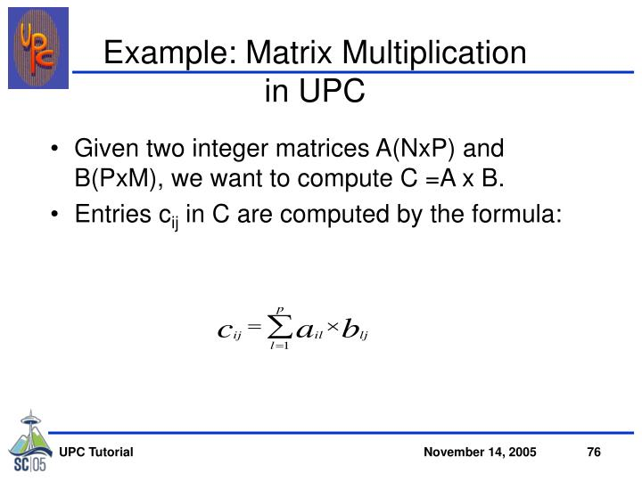 Example: Matrix Multiplication
