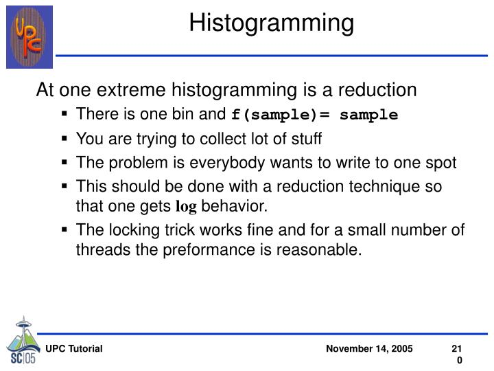 At one extreme histogramming is a reduction