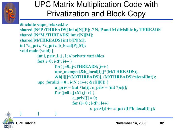 UPC Matrix Multiplication Code with Privatization and Block Copy