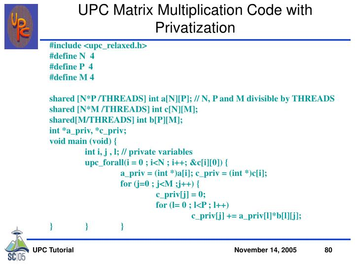 UPC Matrix Multiplication Code with Privatization