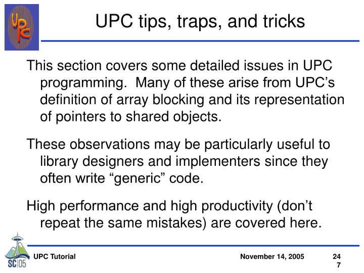 UPC tips, traps, and tricks