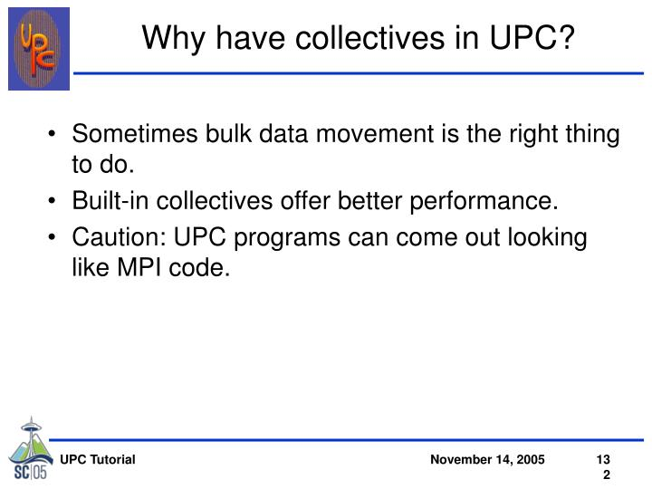 Why have collectives in UPC?