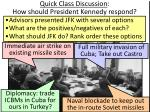 quick class discussion how should president kennedy respond