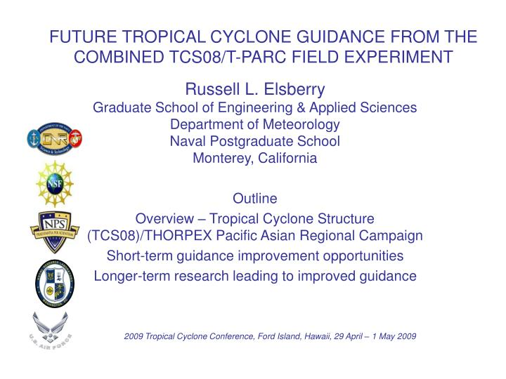 Future tropical cyclone guidance from the combined tcs08 t parc field experiment