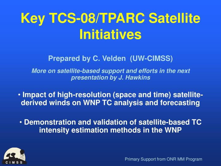 Key TCS-08/TPARC Satellite Initiatives