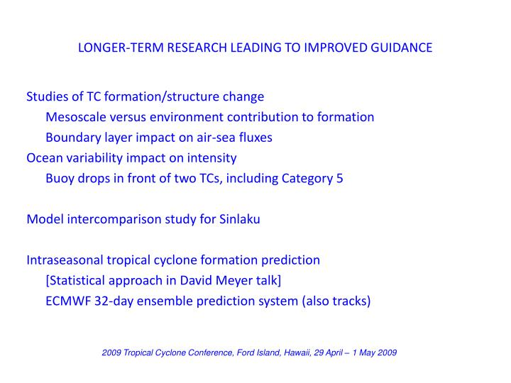 LONGER-TERM RESEARCH LEADING TO IMPROVED GUIDANCE