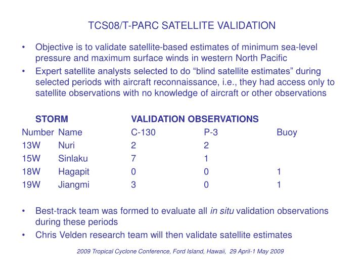 TCS08/T-PARC SATELLITE VALIDATION