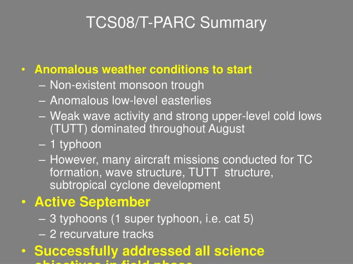 TCS08/T-PARC Summary