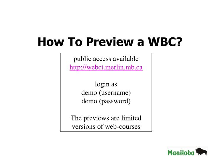 How To Preview a WBC?