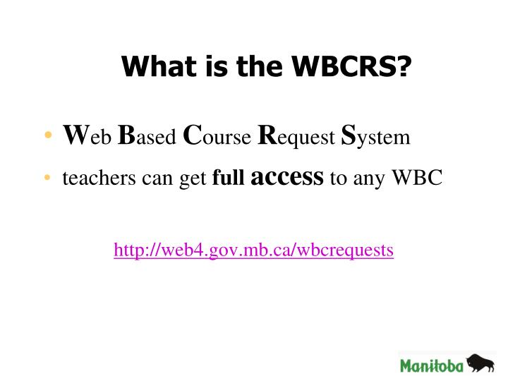 What is the WBCRS?