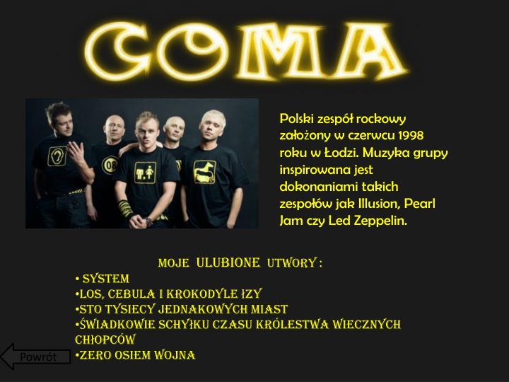 Polski zespół rockowy założony w czerwcu 1998 roku w Łodzi. Muzyka grupy inspirowana jest dokonaniami takich zespołów jak Illusion, Pearl Jam czy Led Zeppelin.