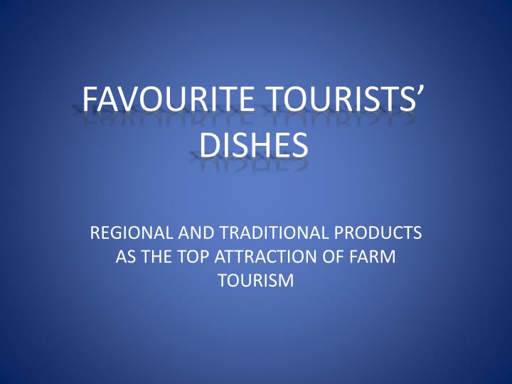 FAVOURITE TOURISTS' DISHES
