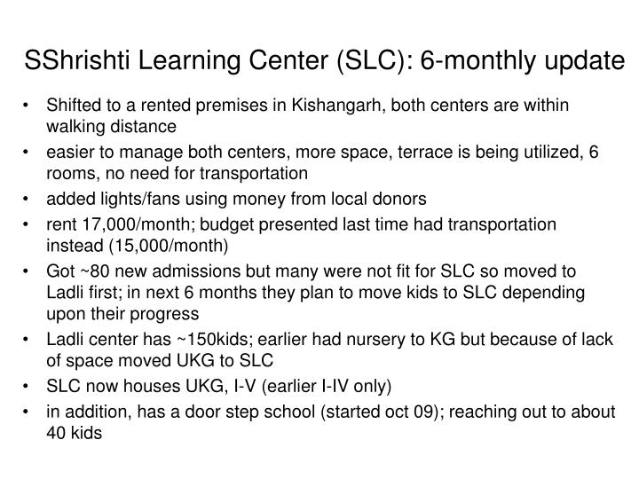 Sshrishti learning center slc 6 monthly update