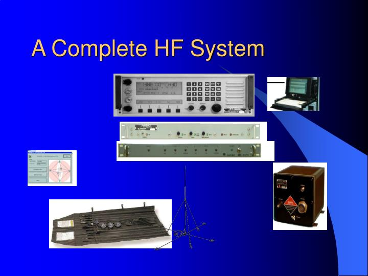 A Complete HF System