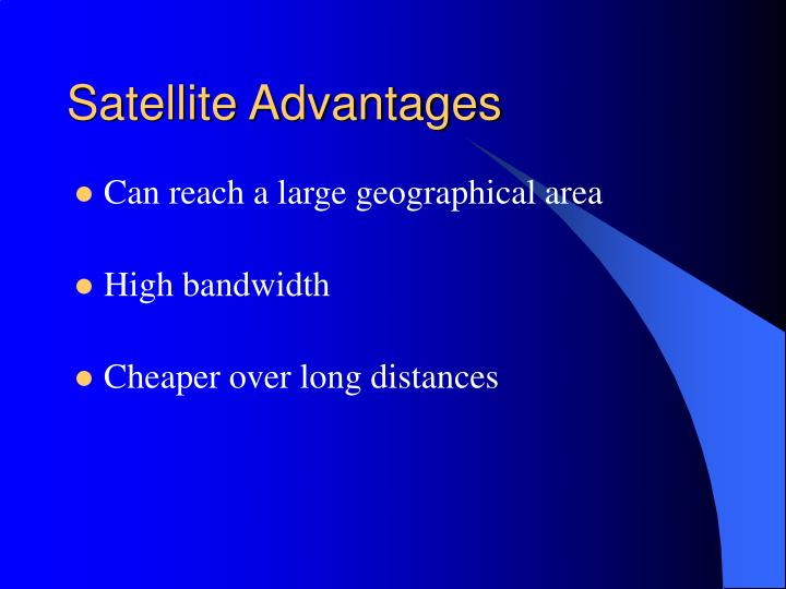 Satellite Advantages