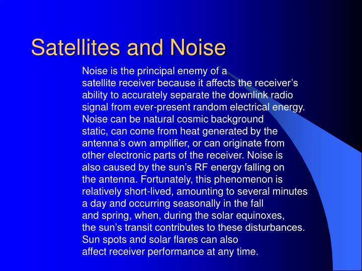 Satellites and Noise