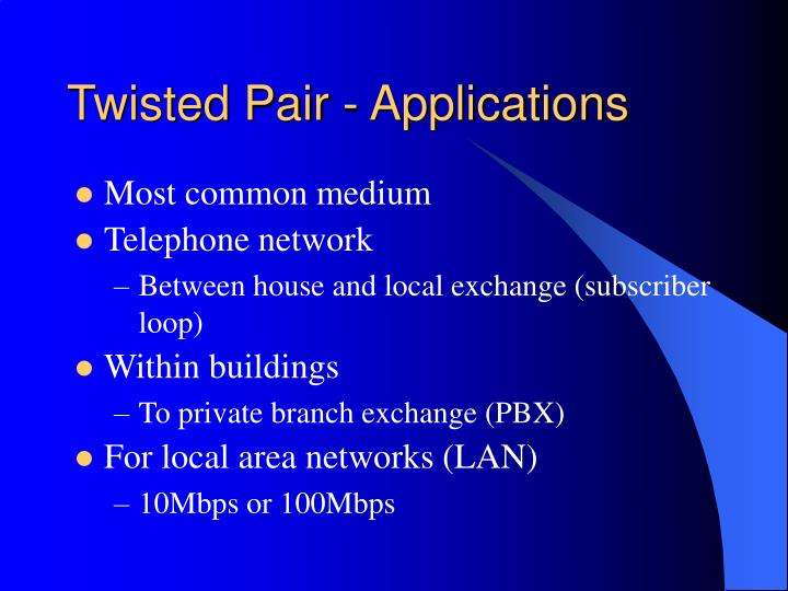 Twisted Pair - Applications
