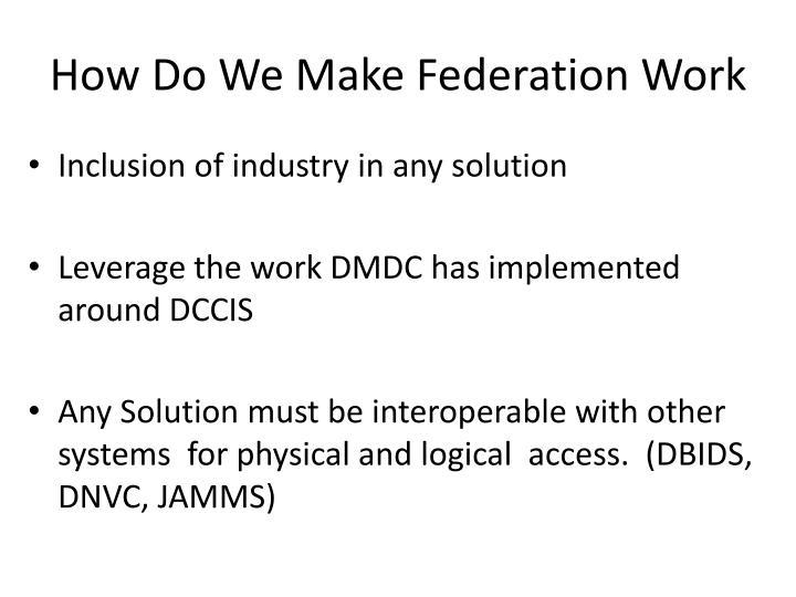 How Do We Make Federation Work