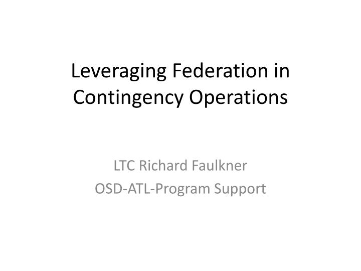 Leveraging federation in contingency operations