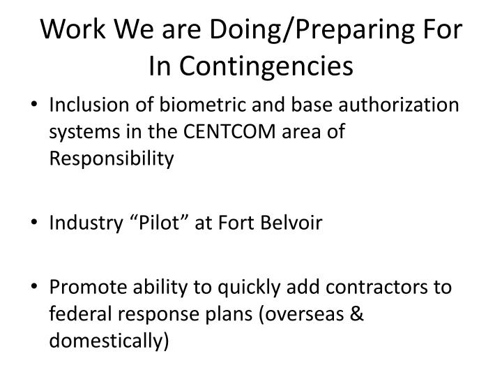 Work We are Doing/Preparing For In Contingencies