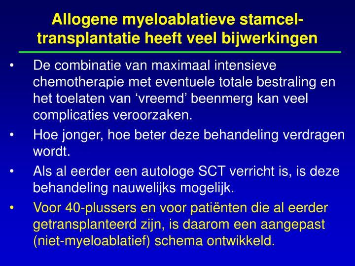 Allogene myeloablatieve stamcel-transplantatie heeft veel bijwerkingen