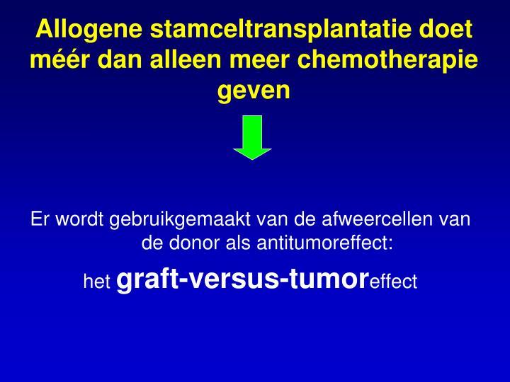 Allogene stamceltransplantatie doet méér dan alleen meer chemotherapie geven