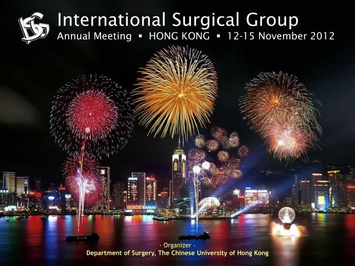 international surgical group annual meeting hong kong 12 15 november 2012