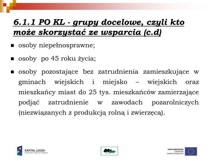 6.1.1 PO KL - grupy docelowe, czyli kto może skorzystać ze wsparcia (c.d)