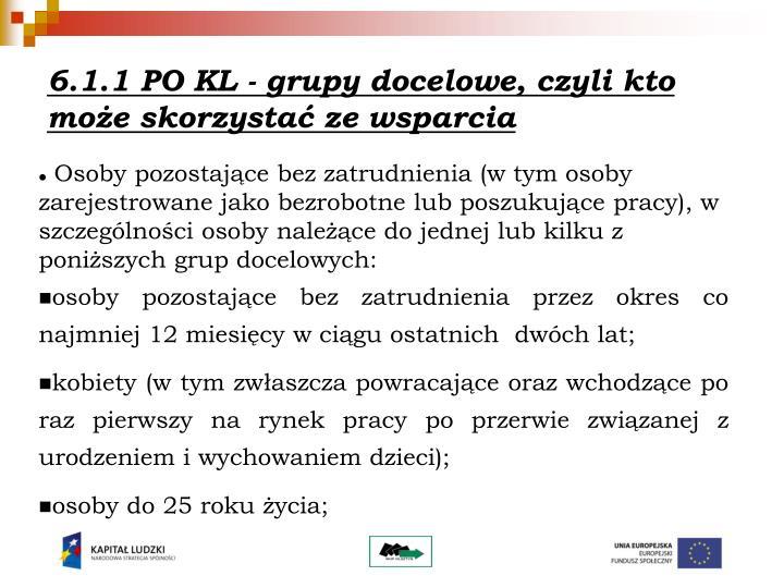 6.1.1 PO KL - grupy docelowe, czyli kto może skorzystać ze wsparcia