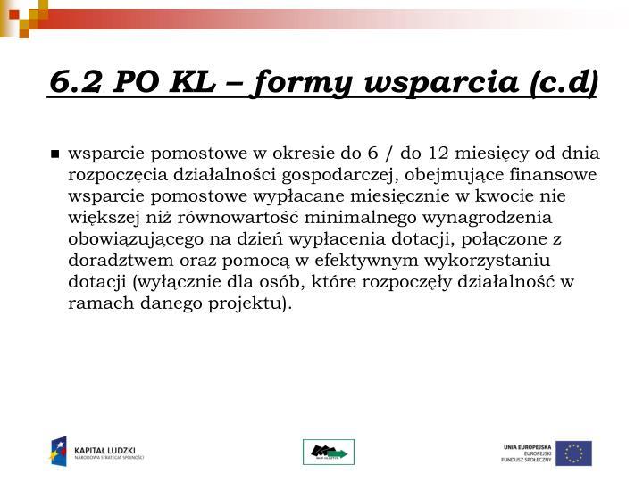 6.2 PO KL – formy wsparcia (c.d)