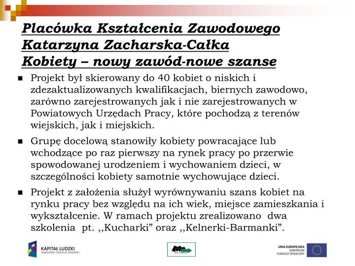 Placówka Kształcenia Zawodowego Katarzyna Zacharska-Całka