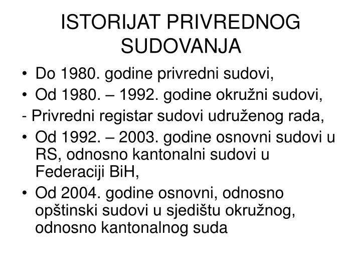 ISTORIJAT PRIVREDNOG SUDOVANJA