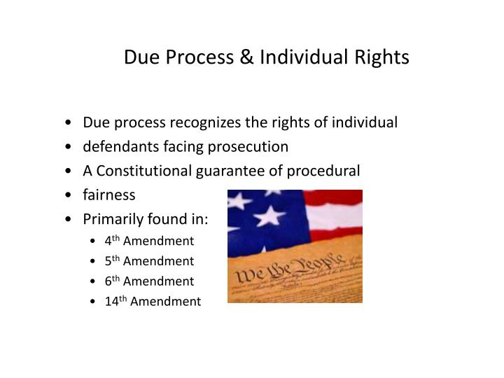 Due Process & Individual Rights