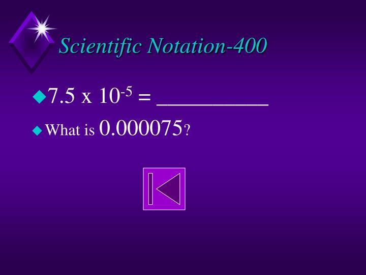 Scientific Notation-400