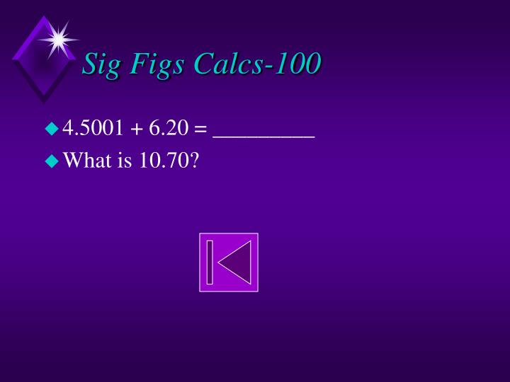 Sig Figs Calcs-100