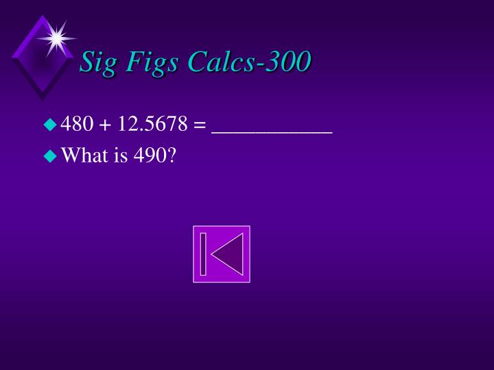 Sig Figs Calcs-300