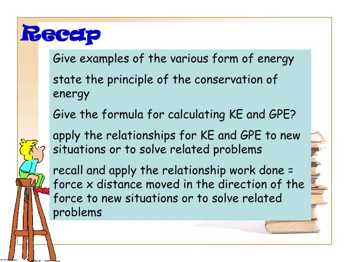 Give examples of the various form of energy