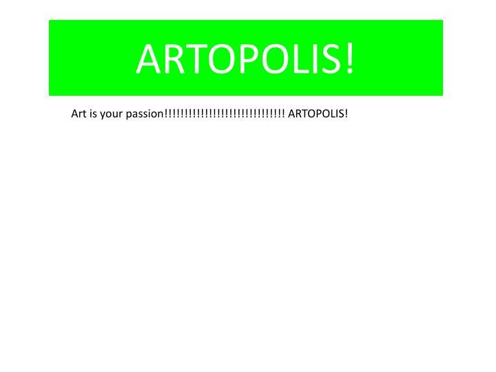 ARTOPOLIS!
