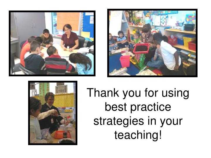 Thank you for using best practice strategies in your teaching!
