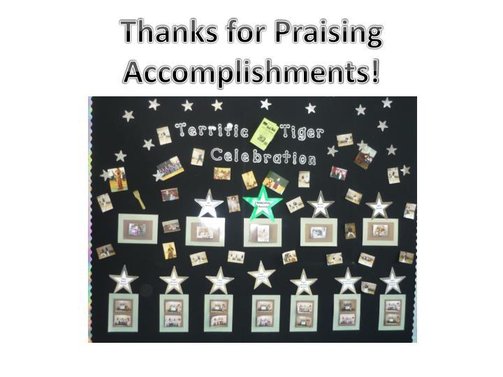 Thanks for Praising Accomplishments!