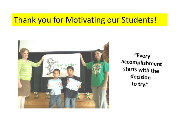 Thank you for Motivating our Students!