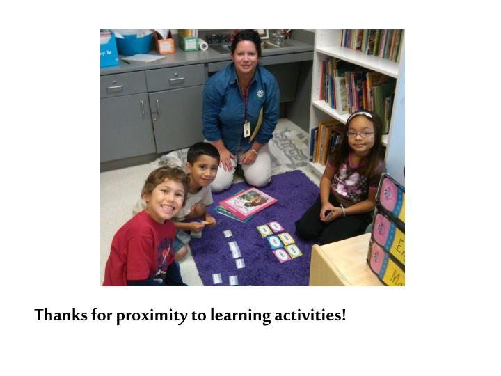 Thanks for proximity to learning activities!