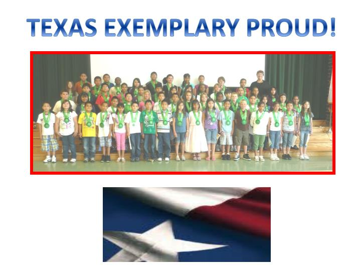 TEXAS EXEMPLARY PROUD!