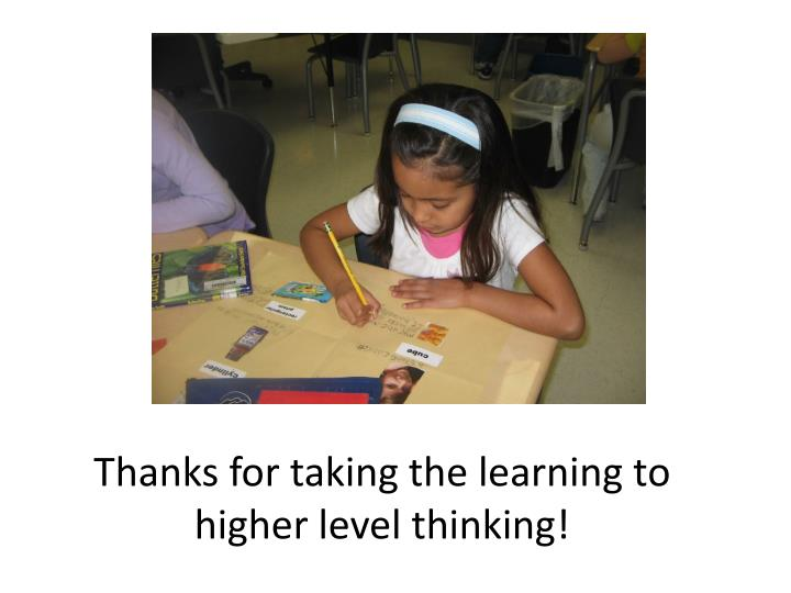 Thanks for taking the learning to higher level thinking!