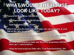 what would the house look like today