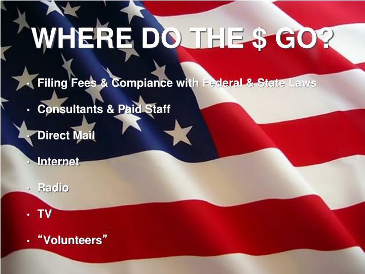 WHERE DO THE $ GO?