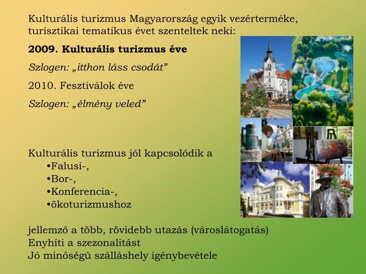 Kulturális turizmus Magyarország egyik vezérterméke, turisztikai tematikus évet szenteltek neki: