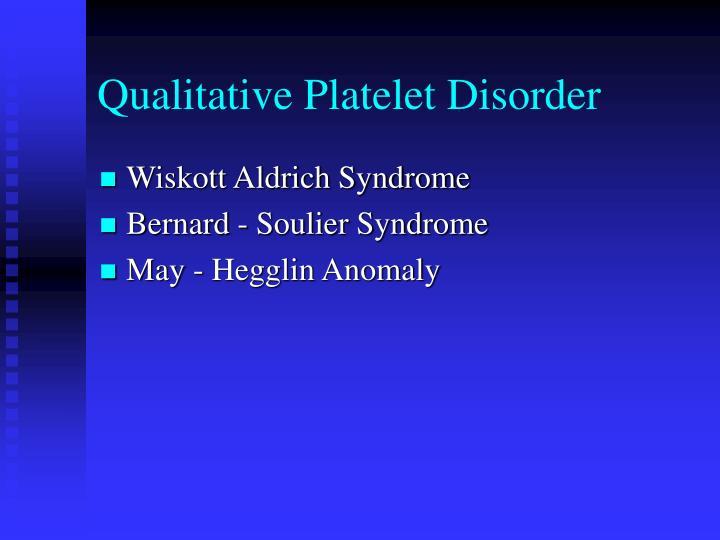 Qualitative Platelet Disorder