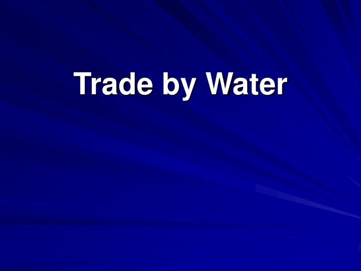 Trade by Water