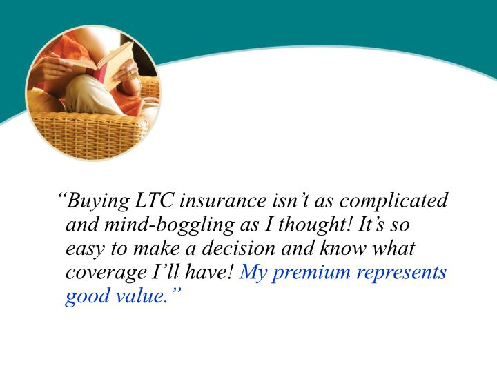 """Buying LTC insurance isn't as complicated"